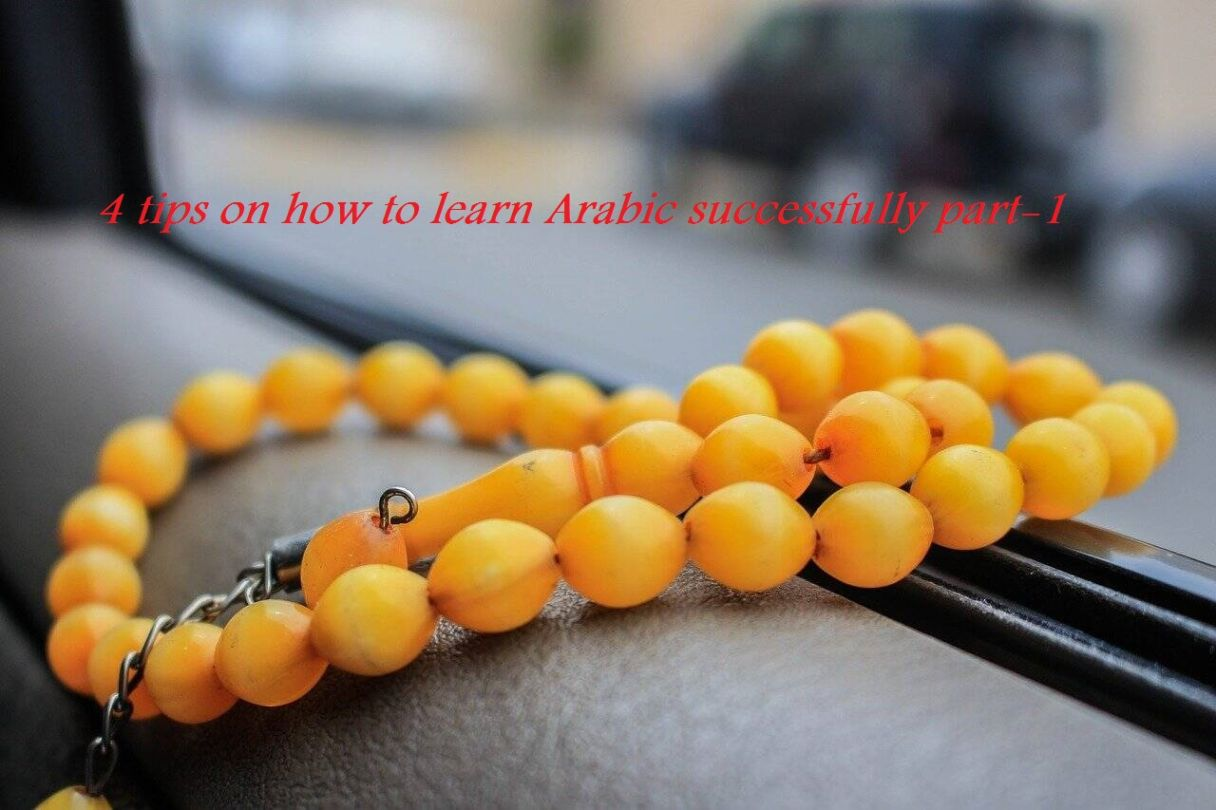 4 tips on how to learn Arabic successfully part-1