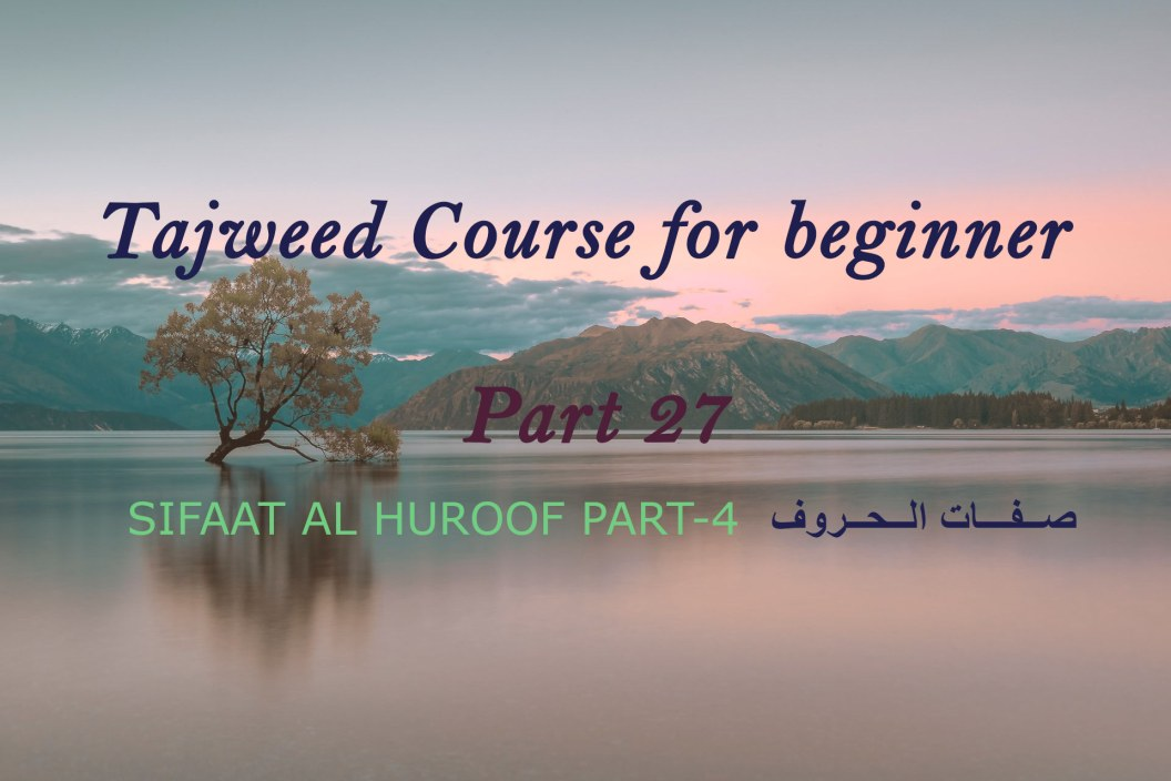 SIFAAT AL HUROOF(The Letters) PART-4