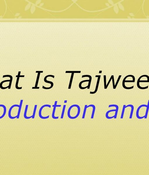 What Is Tajweed ? Introduction and Tips